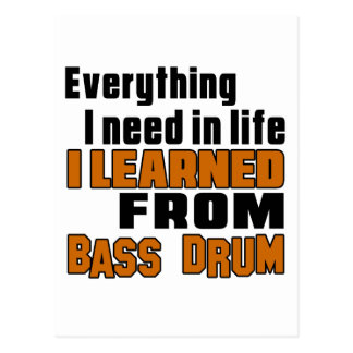 I Learned From Bass drum Postcard