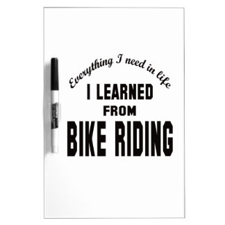 I Learned From bike riding. Dry-Erase Whiteboards