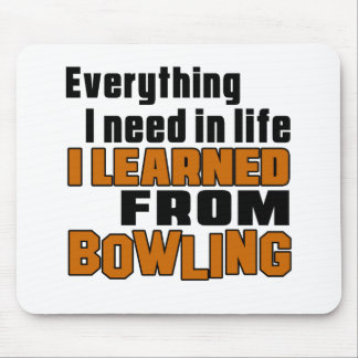 I learned From Bowling Mouse Pad