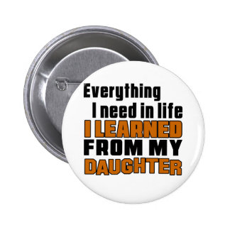 I Learned From Daughter 2 Inch Round Button