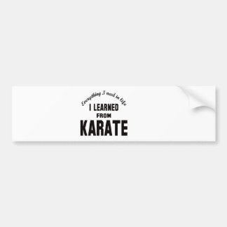 I Learned From Karate Bumper Stickers