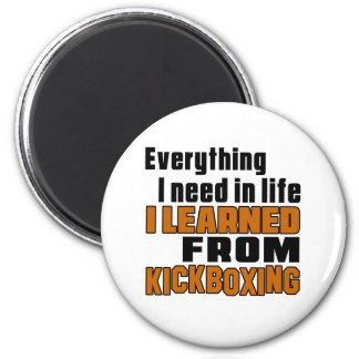 I learned From Kick Boxing 2 Inch Round Magnet