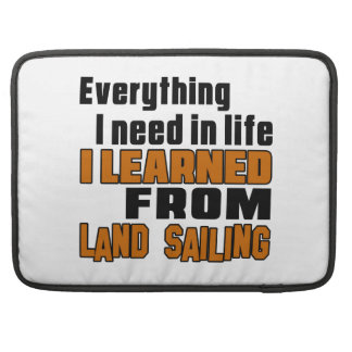 I learned From Land Sailing MacBook Pro Sleeves