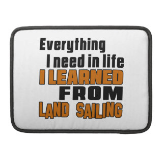 I learned From Land Sailing MacBook Pro Sleeve