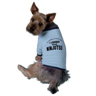 I Learned From Ninjutsu Pet Shirt