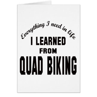 I Learned From Quad Biking. Greeting Cards