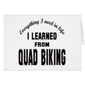 I Learned From Quad Biking. Greeting Card