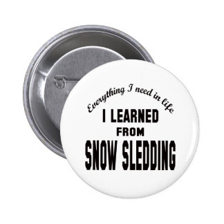 I Learned From Snow Sledding. Pinback Button