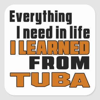 I Learned From Tuba Square Sticker