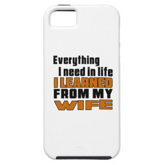 I Learned From Wife iPhone 5 Cases