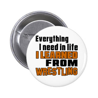 I learned From Wrestling Button