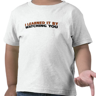 I Learned It By Watching You Tee Shirts