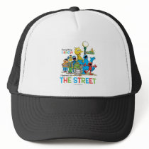 I learned on THE STREET Trucker Hat