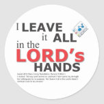 I leave it all in the LORD Round Sticker