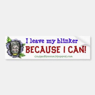 I Leave My Blinker On Bumper Sticker
