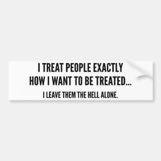 I Leave Them The Hell Alone Bumper Sticker