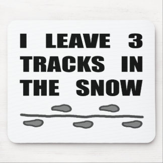 I Leave Three Tracks In The Snow Mouse Pad