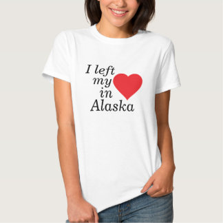 I left my heart in Alaska T-shirt
