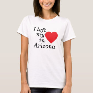 I left my heart in Arizona T-Shirt