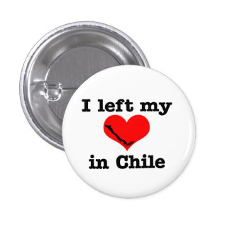 I left my heart in Chile Button