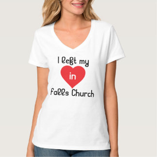 I left my heart in Falls Church T-Shirt