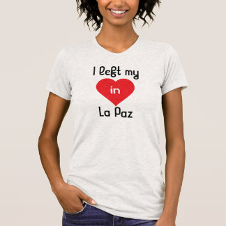 I left my heart in La Paz T-Shirt