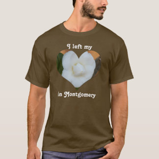 I Left My Heart Montgomery Alabama White Camellia T-Shirt
