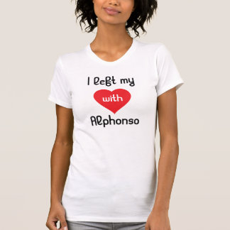 I left my heart with Alphonso T-Shirt