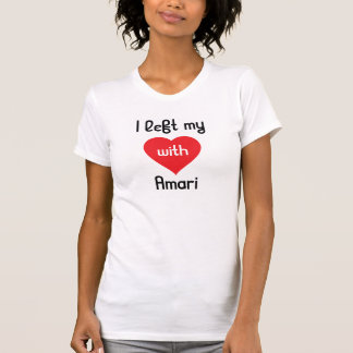 I left my heart with Amari T-Shirt