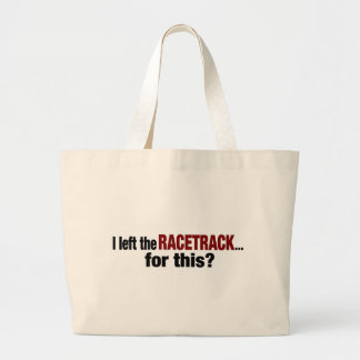 I Left The Racetrack For This Jumbo Tote Bag