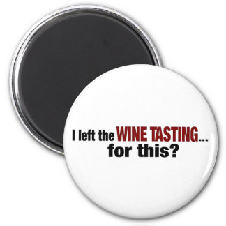 I Left Wine Tasting For This 2 Inch Round Magnet