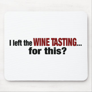 I Left Wine Tasting For This Mouse Pad