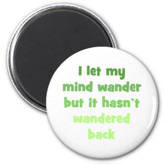 I let my mind wander magnet