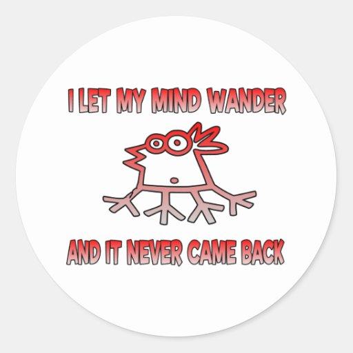 I let my mind wander sticker