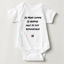 I LIE AS I BREATHE, BUT I AM ASTHMATIC BABY BODYSUIT