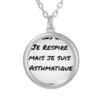 I LIE AS I BREATHE, BUT I AM ASTHMATIC SILVER PLATED NECKLACE