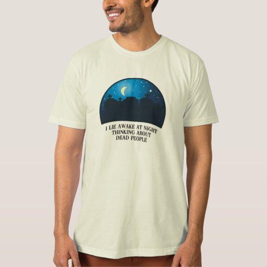 I Lie Awake (2011) T-Shirt