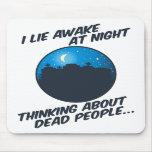 I Lie Awake At Night Mouse Pad