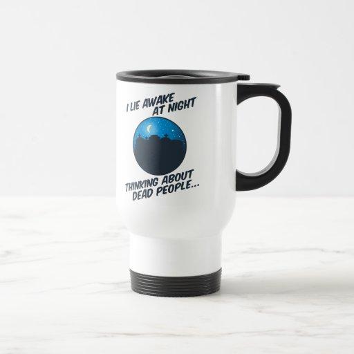 I Lie Awake At Night 15 Oz Stainless Steel Travel Mug