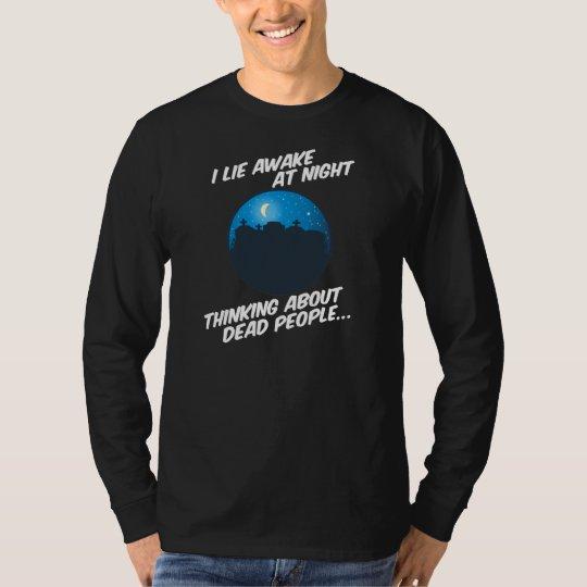 I Lie Awake At Night T-Shirt