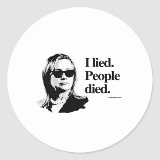 I lied and people died classic round sticker