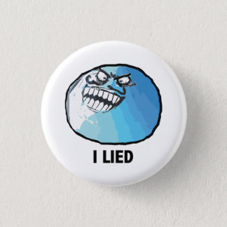 I Lied Rage Face Meme Button