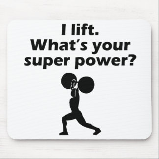I Lift What's Your Super Power Mousepad