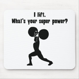 I Lift. What's Your Super Power? Mouse Pads