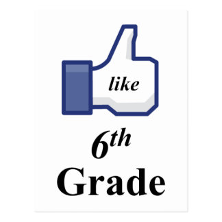 I LIKE 6TH GRADE! POSTCARD