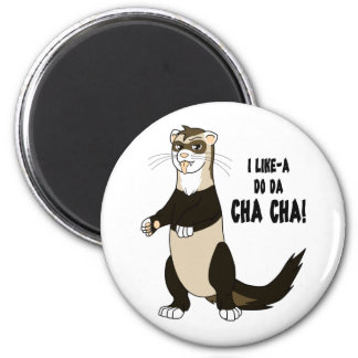 I Like-a Do Da Cha Cha! Magnet