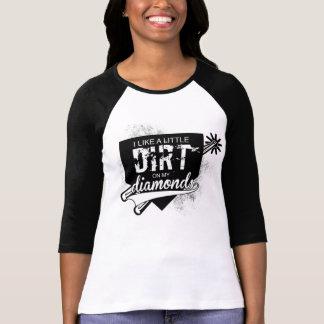 I like a Little Dirt on my Diamonds T Shirt