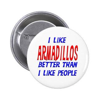 I Like Armadillos Better Than I Like People Button