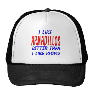 I Like Armadillos Better Than I Like People Hat