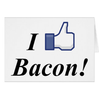 I LIKE BACON! CARD